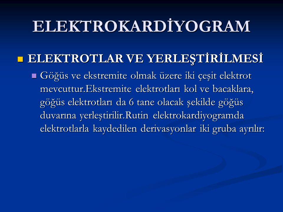 ELEKTROKARDİYOGRAM ELEKTROTLAR VE YERLEŞTİRİLMESİ ELEKTROTLAR VE YERLEŞTİRİLMESİ Göğüs ve ekstremite olmak üzere iki çeşit elektrot mevcuttur.Ekstremi