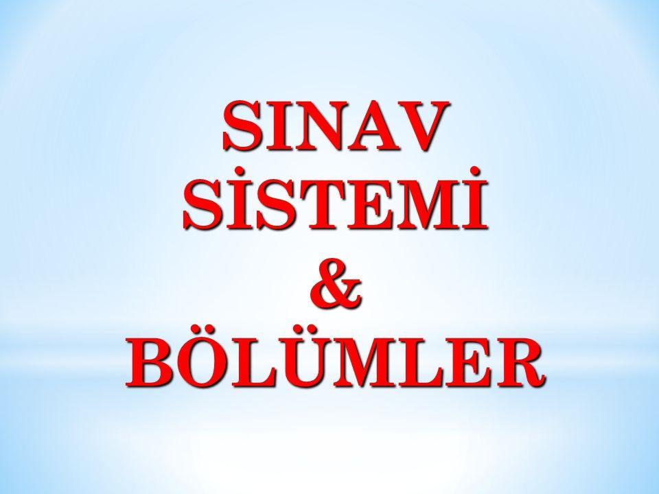 SINAV SİSTEMİ &BÖLÜMLER