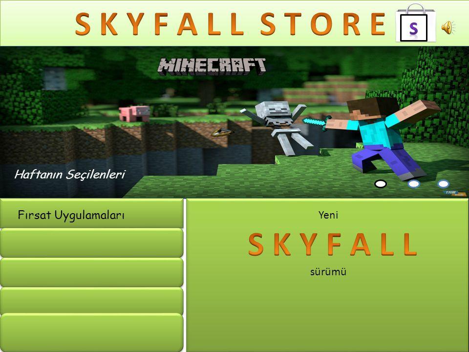 Haftanın Seçilenleri Fırsat Uygulamaları Yeni sürümü Skyfall Store,işletim sisteminize yeni programlar vb.