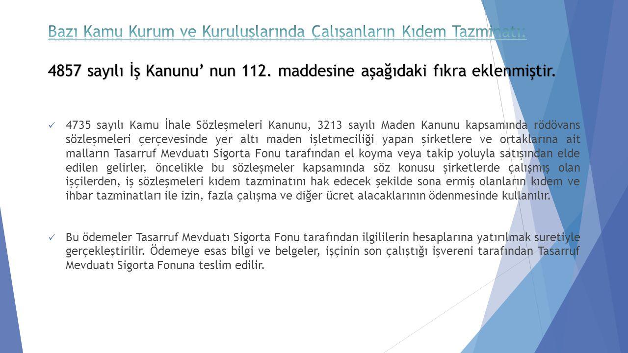 4735 sayılı Kamu İhale Sözleşmeleri Kanunu, 3213 sayılı Maden Kanunu kapsamında rödövans sözleşmeleri çerçevesinde yer altı maden işletmeciliği yapan