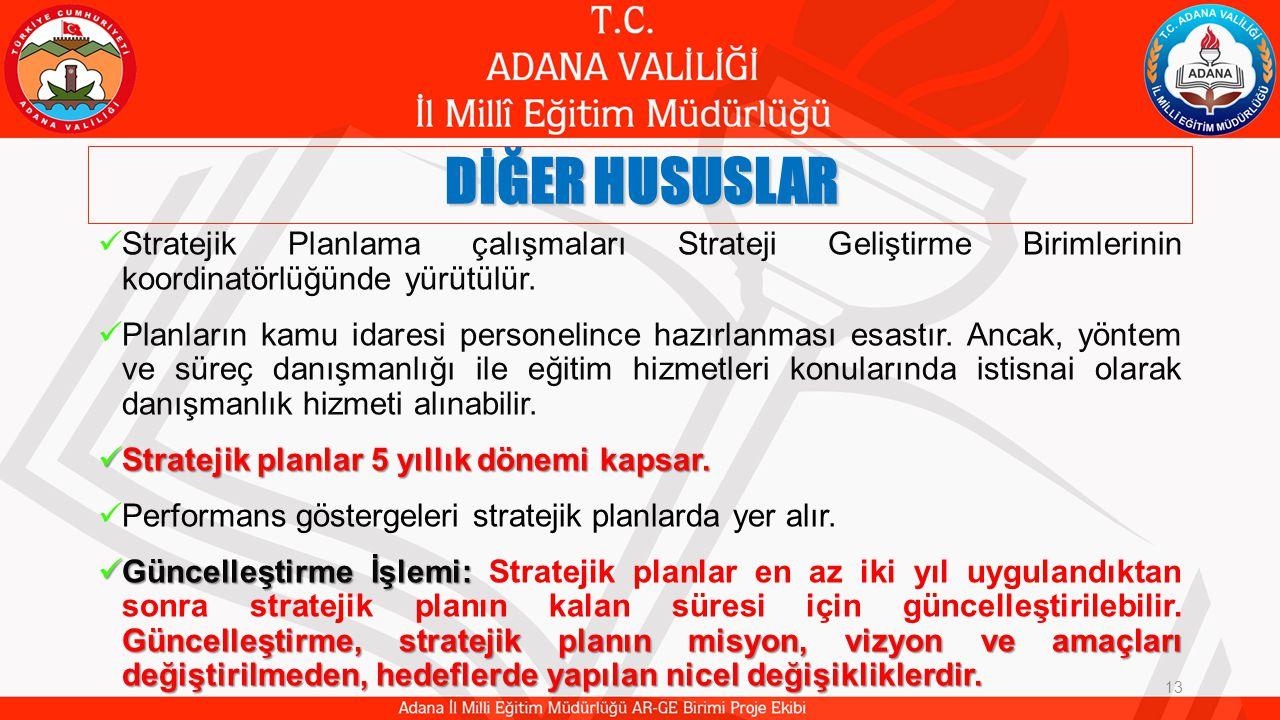 DİĞER HUSUSLAR Stratejik Planlama çalışmaları Strateji Geliştirme Birimlerinin koordinatörlüğünde yürütülür.
