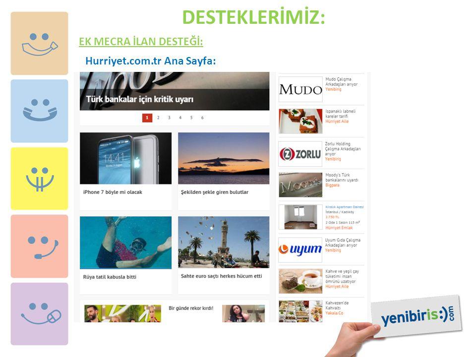 DESTEKLERİMİZ: EK MECRA İLAN DESTEĞİ: Hurriyet.com.tr Ana Sayfa: