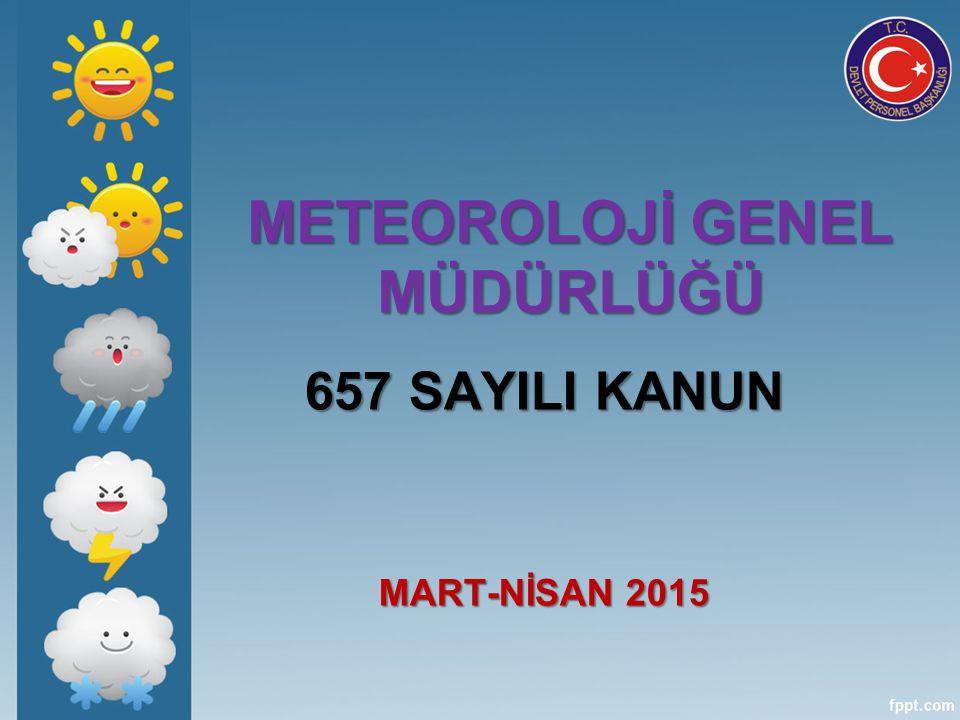 METEOROLOJİ GENEL MÜDÜRLÜĞÜ 657 SAYILI KANUN MART-NİSAN 2015