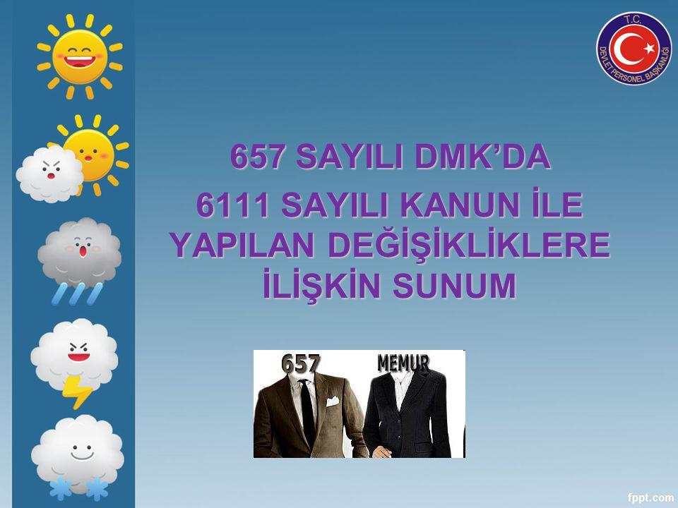 6111 s.KANUN İLE 657 sayılı Kanunun disiplin cezalarına ilişkin 125.