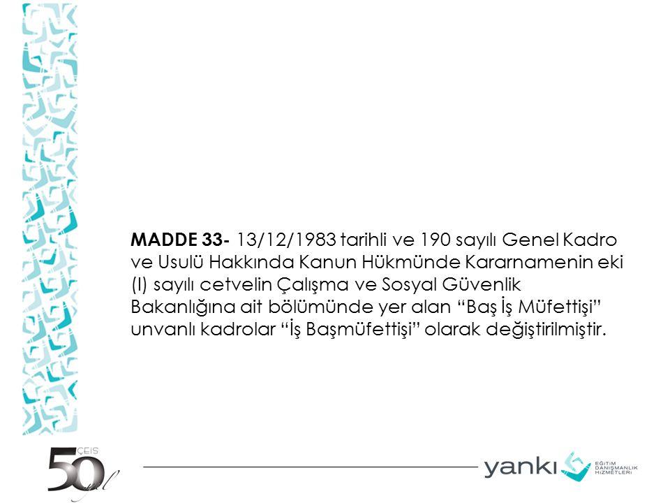 MADDE 33- 13/12/1983 tarihli ve 190 sayılı Genel Kadro ve Usulü Hakkında Kanun Hükmünde Kararnamenin eki (I) sayılı cetvelin Çalışma ve Sosyal Güvenli