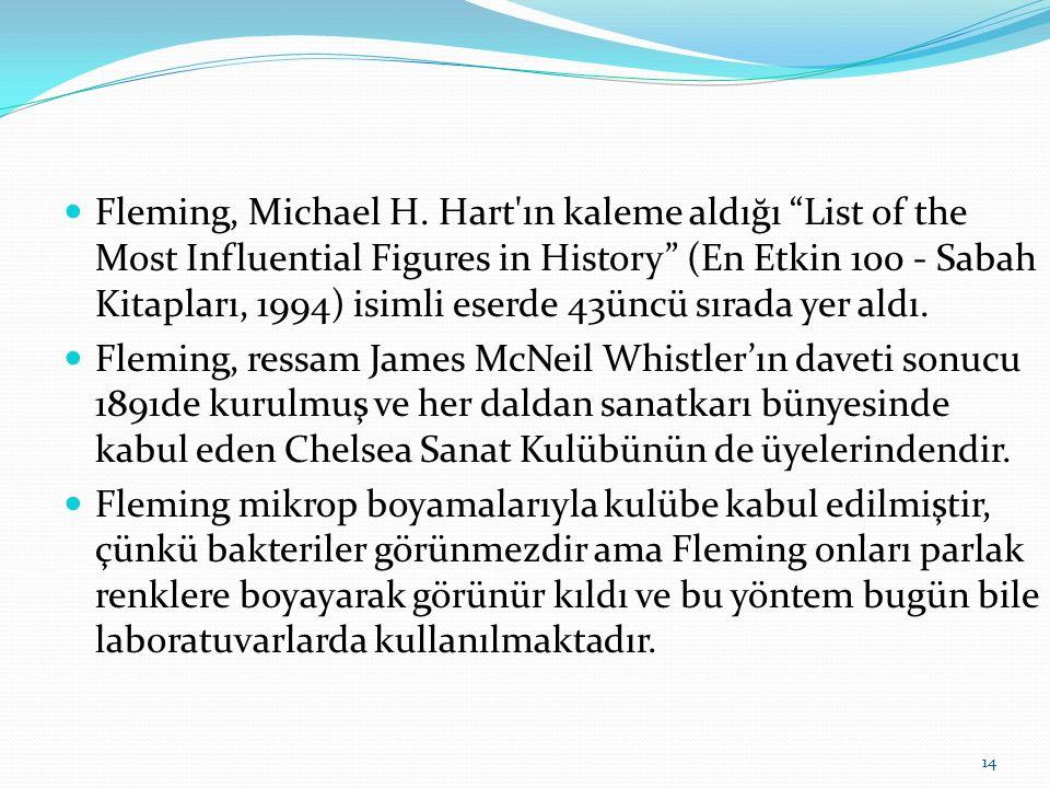 """Fleming, Michael H. Hart'ın kaleme aldığı """"List of the Most Influential Figures in History"""" (En Etkin 100 - Sabah Kitapları, 1994) isimli eserde 43ünc"""