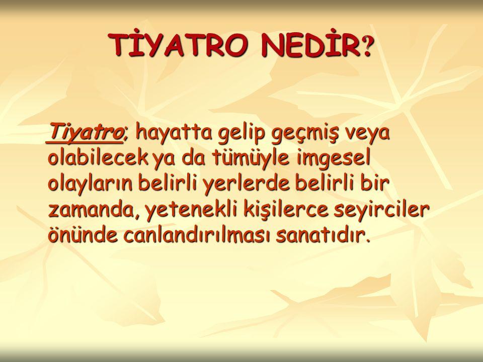 Trajedi, komedi, dram gibi sahnelenme amacıyla kaleme alınan edebî türlerin hepsine birden tiyatro denildiği gibi, bu türlerde verilen eserlerin oyuncular tarafından sahnede canlandırılması sanatına ve sahnelenme mekânına da tiyatro denmektedir.