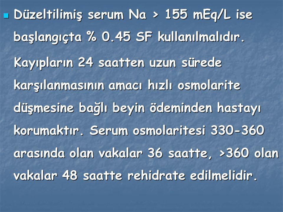 İlk 12 saatte 2 kısım SF+ 1 kısım %5 Dextroz; 12-24 saat arasında 1 kısım SF+ 1 kısım %5 Dextroz; 24- 36 saat arasında 1 kısım SF+ 2 kısım %5 Dextroz karışımı ile elde edilen sıvılar kullanılır.