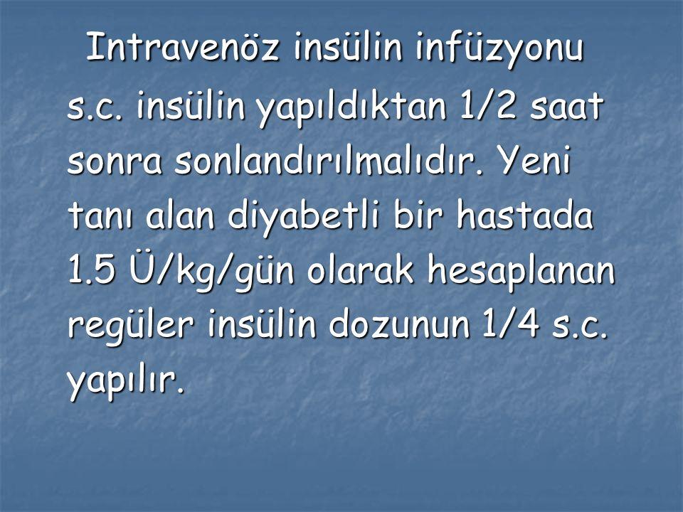 Plazma ketonu negatif olup glisemi 300 mg/dl altına inip intravenöz insülin infüzyonu sonlandırılabilir.
