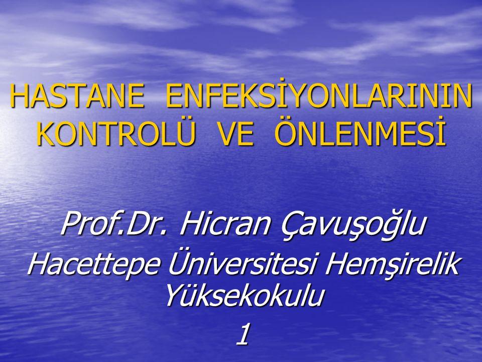 HASTANE ENFEKSİYONLARININ KONTROLÜ VE ÖNLENMESİ Prof.Dr.