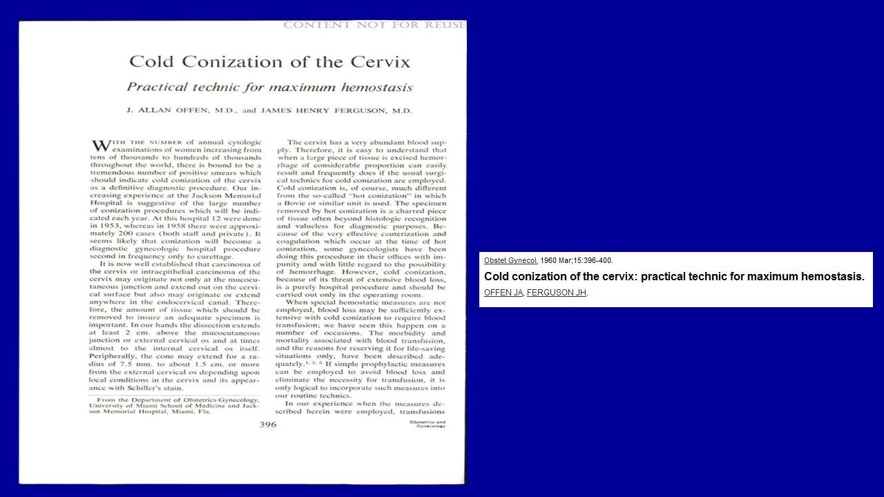 Soğuk konizasyon hangi durumlarda Poliklinikte yapılabilen eksizyonel işlemlerin çoğalmasına rağmen soğuk konizasyon halen CIN tedavisinde yaygın olarak kullanılmaktadır.