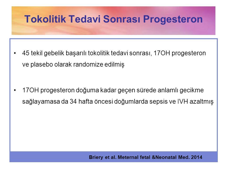45 tekil gebelik başarılı tokolitik tedavi sonrası, 17OH progesteron ve plasebo olarak randomize edilmiş 17OH progesteron doğuma kadar geçen sürede an