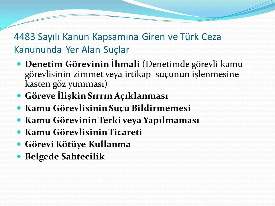 4483 Sayılı Kanun Kapsamına Giren ve Türk Ceza Kanununda Yer Alan Suçlar Denetim Görevinin İhmali (Denetimde görevli kamu görevlisinin zimmet veya irt