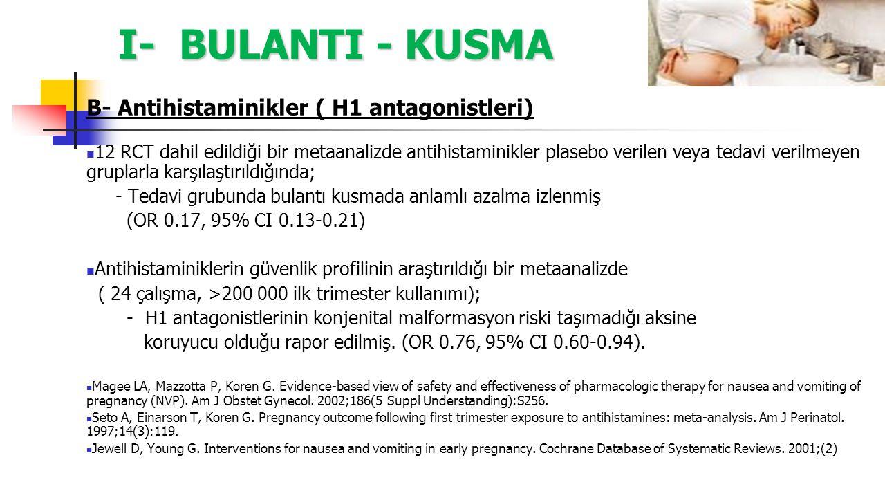I- BULANTI - KUSMA B- Antihistaminikler ( H1 antagonistleri) 12 RCT dahil edildiği bir metaanalizde antihistaminikler plasebo verilen veya tedavi veri