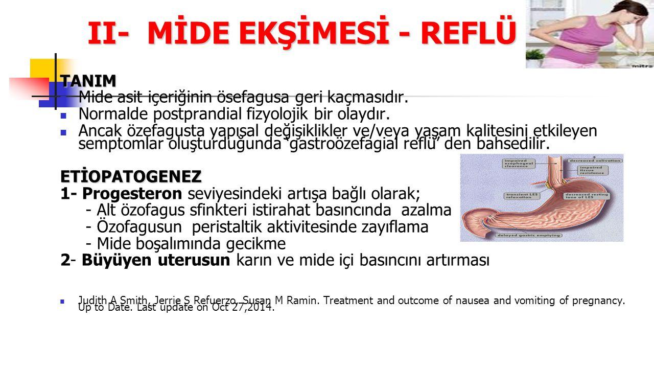 TANIM Mide asit içeriğinin ösefagusa geri kaçmasıdır. Normalde postprandial fizyolojik bir olaydır. Ancak özefagusta yapısal değişiklikler ve/veya yaş