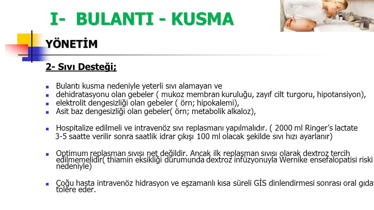 I- BULANTI - KUSMA YÖNETİM 4- Alternatif Tedaviler B- P6 (Neiguan point) acupressure Bilinen herhangi bir yan etkisi yoktur Elle veya özel tasarlanmış bileklikle yapılabilir.