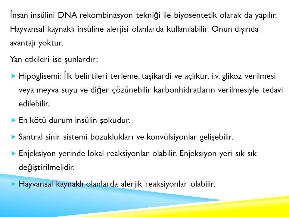 İ nsan insülini DNA rekombinasyon tekni ğ i ile biyosentetik olarak da yapılır.