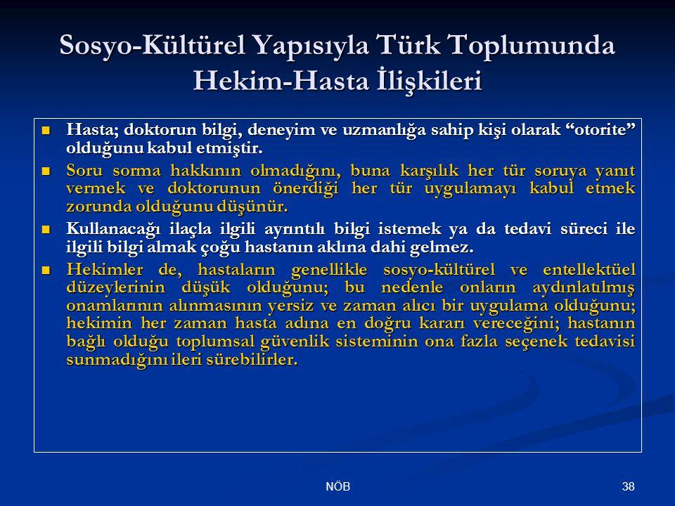 """38NÖB Sosyo-Kültürel Yapısıyla Türk Toplumunda Hekim-Hasta İlişkileri Hasta; doktorun bilgi, deneyim ve uzmanlığa sahip kişi olarak """"otorite"""" olduğunu"""
