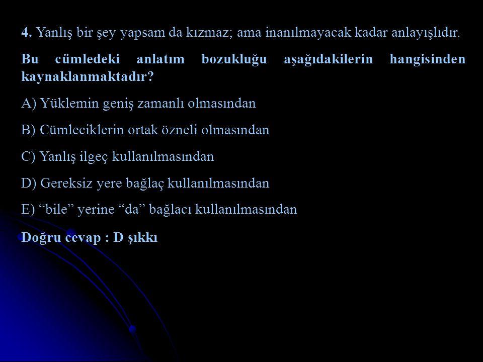 1998 - 1999 YILI ÖSS SORULARI 1.Aşağıdaki cümlelerin hangisinde bir anlatım bozukluğu vardır.