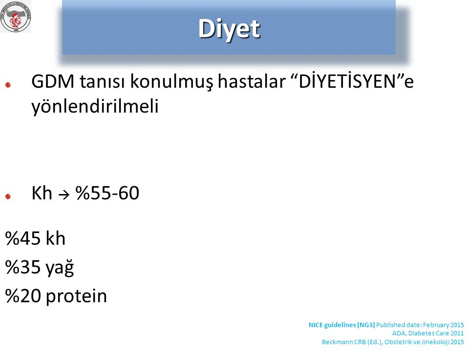 Metformin, gliburid FDA (-) Diğer oral antidiabetikler  kontrendike Oral Antidiabetik Buitrago-Leal M, Ginecol Obstet Mex 2014 Camelo Castillo W, Obstet Gynecol 2014 Nankervis A, Aust Fam Phsy 2013