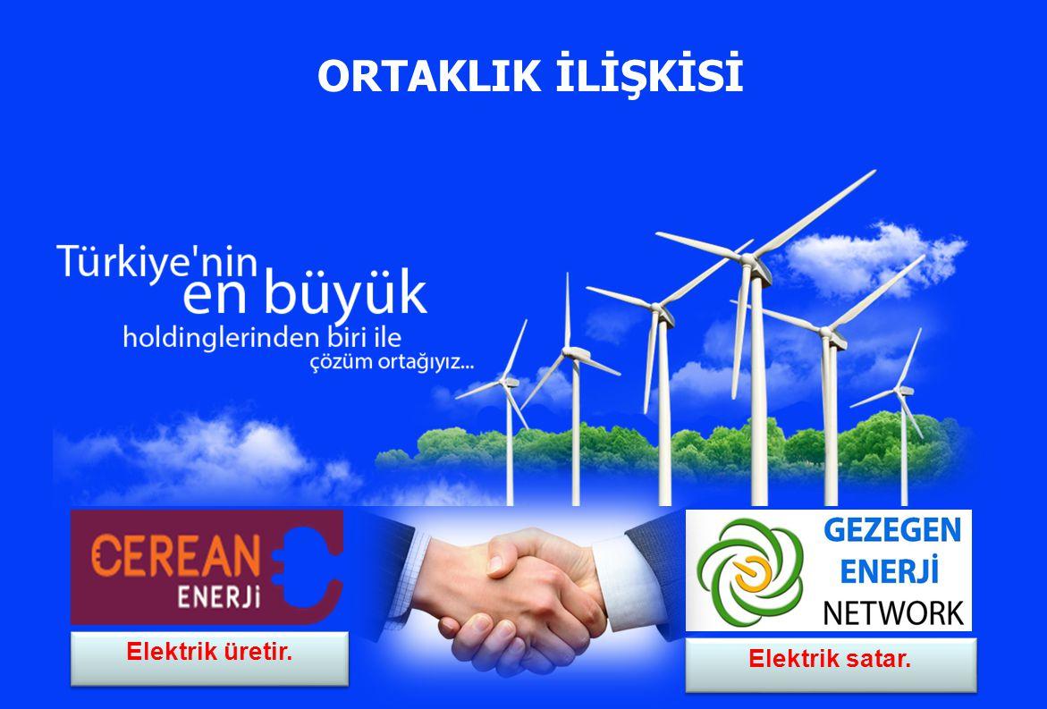 Elektrik üretir. Elektrik satar. ORTAKLIK İLİŞKİSİ