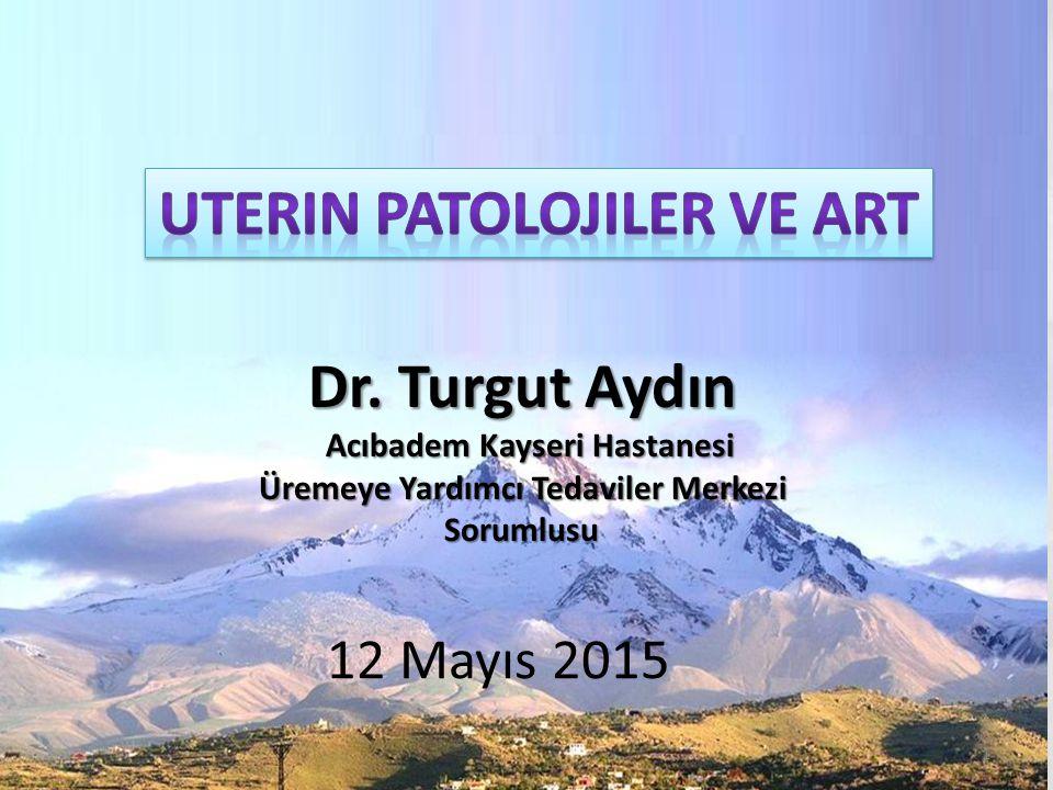 Dr. Turgut Aydın Acıbadem Kayseri Hastanesi Üremeye Yardımcı Tedaviler Merkezi Sorumlusu 1 12 Mayıs 2015