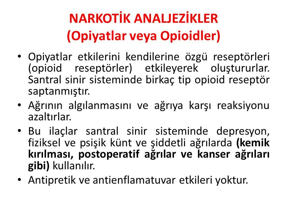 NARKOTİK ANALJEZİKLER (Opiyatlar veya Opioidler) Opiyatlar etkilerini kendilerine özgü reseptörleri (opioid reseptörler) etkileyerek oluştururlar. San