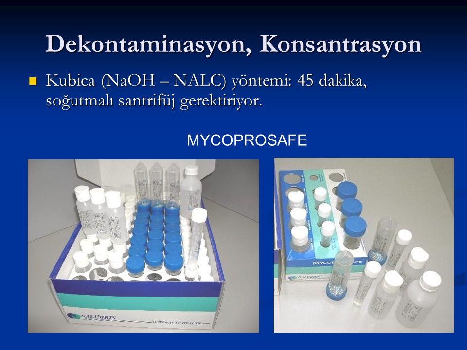 Dekontaminasyon, Konsantrasyon Kubica (NaOH – NALC) yöntemi: 45 dakika, soğutmalı santrifüj gerektiriyor.