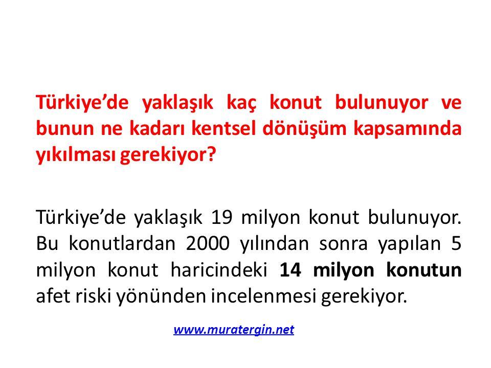 Türkiye'de yaklaşık kaç konut bulunuyor ve bunun ne kadarı kentsel dönüşüm kapsamında yıkılması gerekiyor? Türkiye'de yaklaşık 19 milyon konut bulunuy