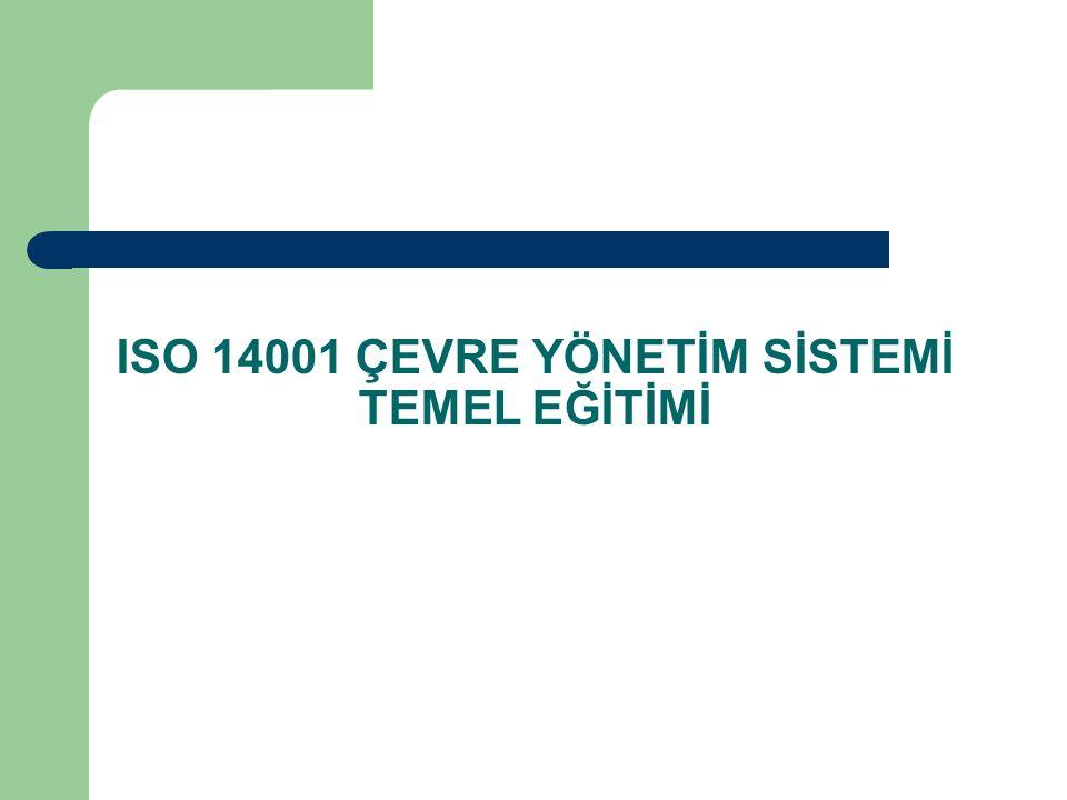 ISO 14001 ÇEVRE YÖNETİM SİSTEMİ TEMEL EĞİTİMİ