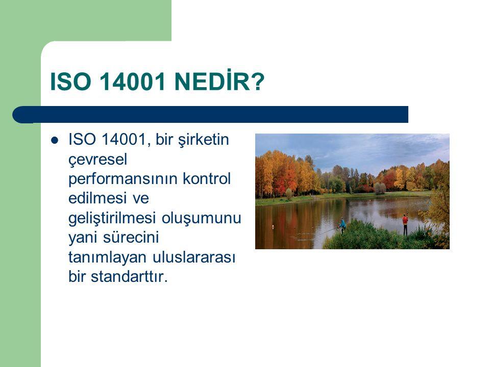 ISO 14001 NEDİR? ISO 14001, bir şirketin çevresel performansının kontrol edilmesi ve geliştirilmesi oluşumunu yani sürecini tanımlayan uluslararası bi