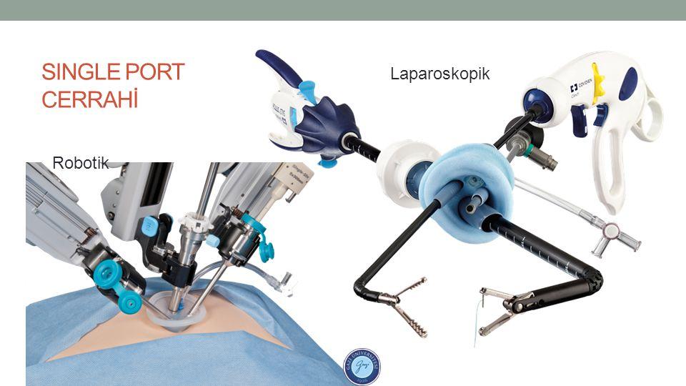 SINGLE PORT CERRAHİ Laparoskopik Robotik
