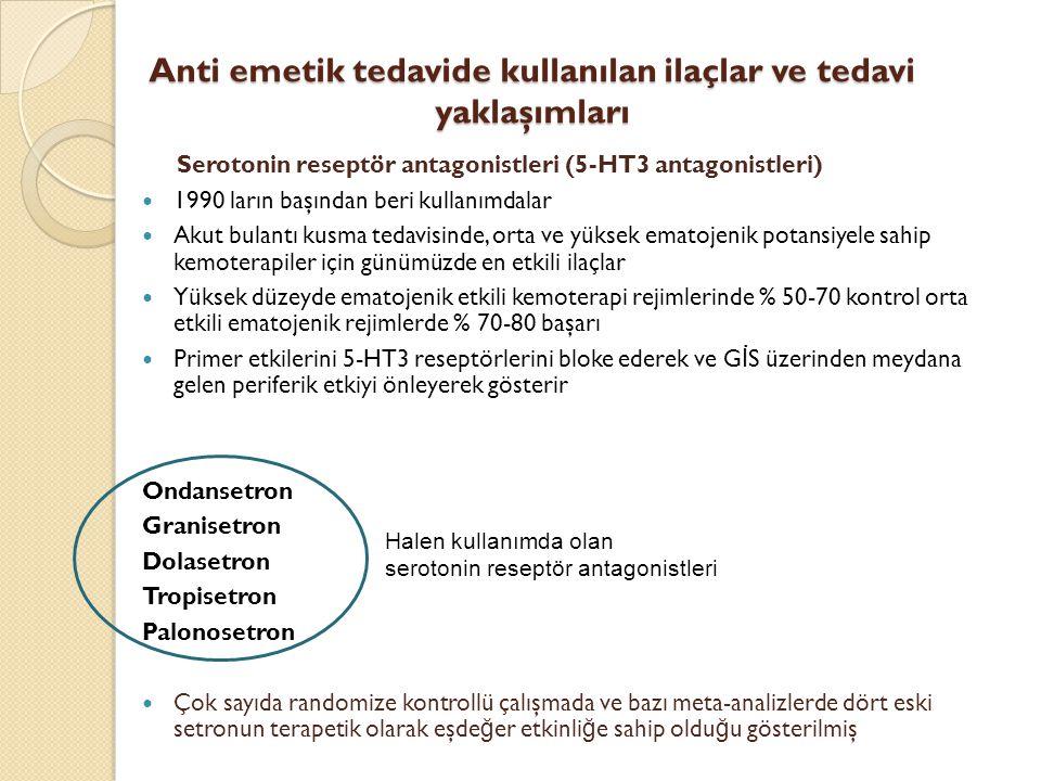 Anti emetik tedavide kullanılan ilaçlar ve tedavi yaklaşımları Serotonin reseptör antagonistleri (5-HT3 antagonistleri) 1990 ların başından beri kulla