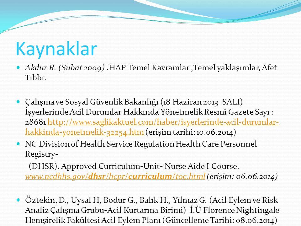 Kaynaklar Akdur R. (Şubat 2009).HAP Temel Kavramlar,Temel yaklaşımlar, Afet Tıbbı. Çalışma ve Sosyal Güvenlik Bakanlığı (18 Haziran 2013 SALI) İşyerle