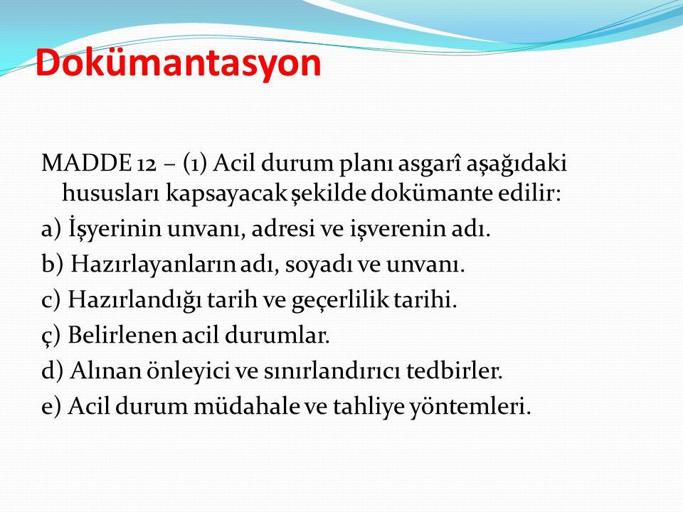 Dokümantasyon MADDE 12 – (1) Acil durum planı asgarî aşağıdaki hususları kapsayacak şekilde dokümante edilir: a) İşyerinin unvanı, adresi ve işverenin