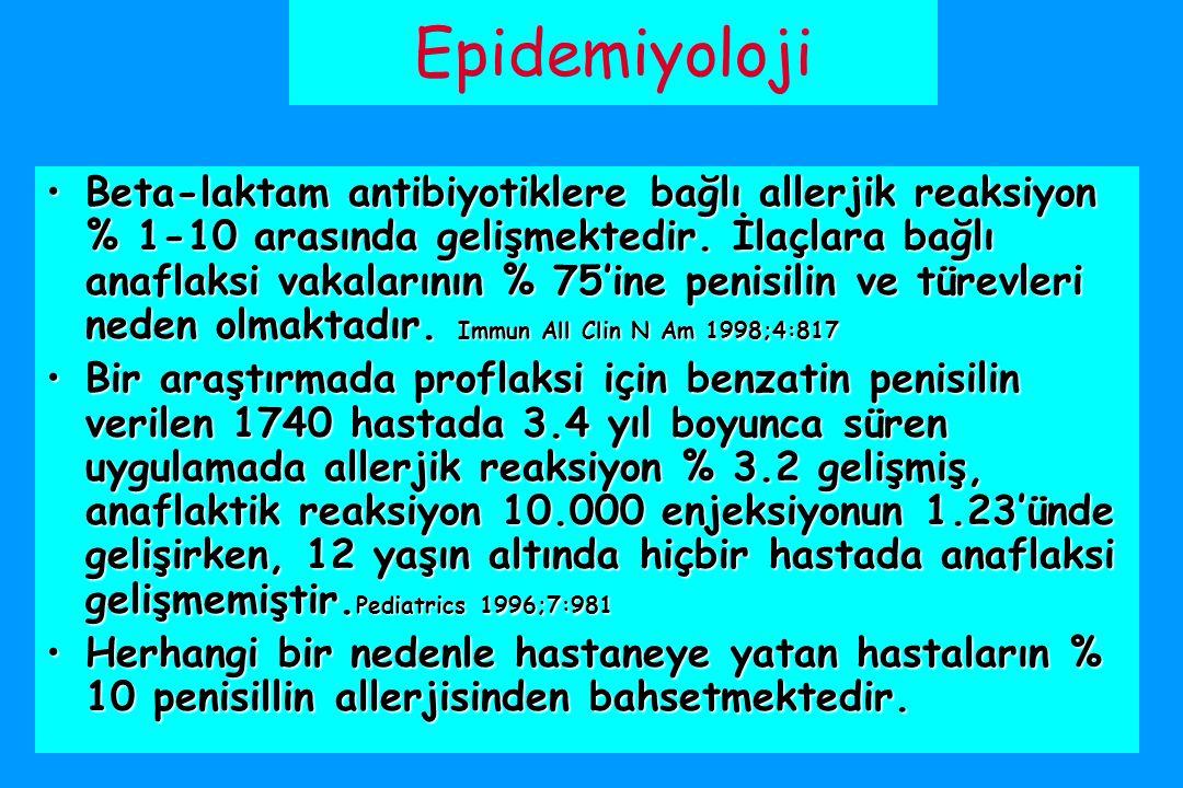 Epidemiyoloji Beta-laktam antibiyotiklere bağlı allerjik reaksiyon % 1-10 arasında gelişmektedir.