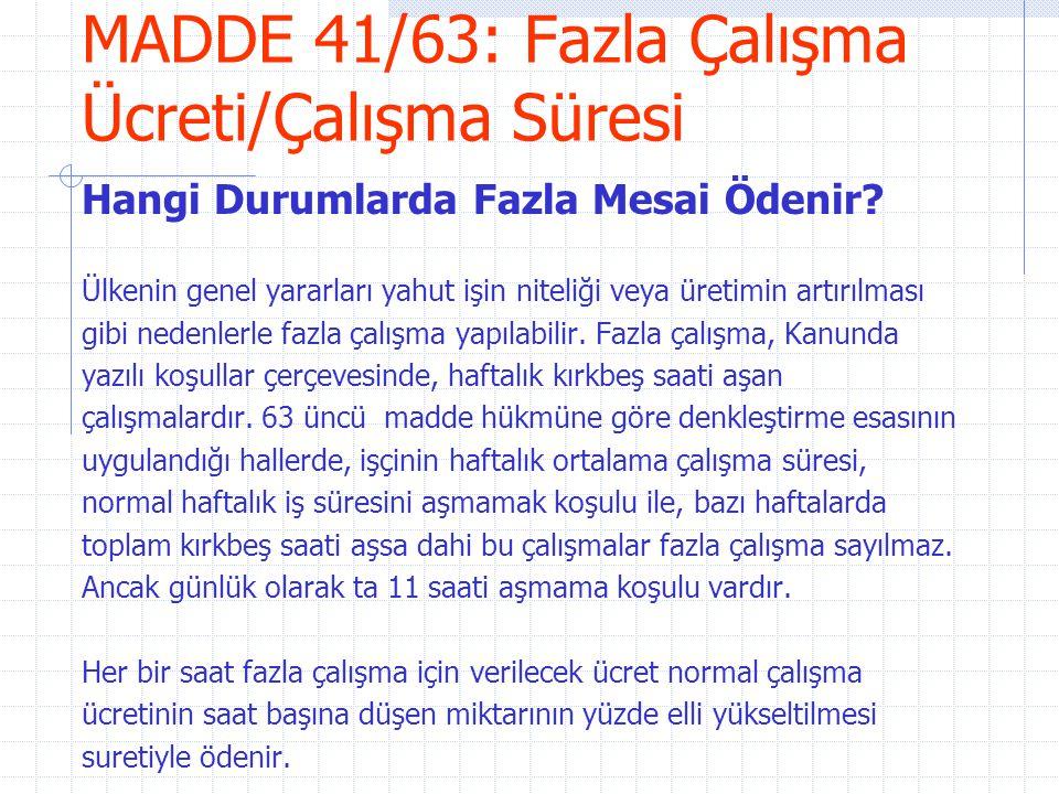 MADDE 41/63: Fazla Çalışma Ücreti/Çalışma Süresi Hangi Durumlarda Fazla Mesai Ödenir? Ülkenin genel yararları yahut işin niteliği veya üretimin artırı