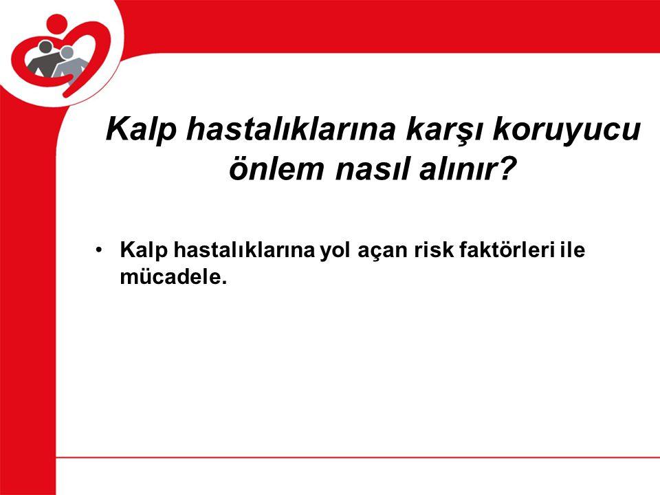 Kalp ve damar hastalığı risk faktörleri Cinsiyet Aile öyküsü Değiştirilemez risk faktörleriDeğiştirilebilir risk faktörleri Sigara Aşırı kilo Hareketsizlik Yüksek tansiyon Yüksek kolesterol Yaş Kadında 55 y Erkekte 45 y Aile öyküsü Şeker hastalığı