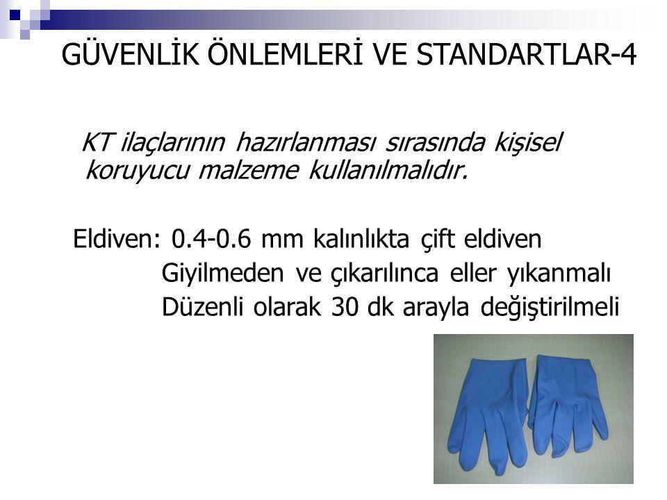 KT ilaçlarının hazırlanması sırasında kişisel koruyucu malzeme kullanılmalıdır. Eldiven: 0.4-0.6 mm kalınlıkta çift eldiven Giyilmeden ve çıkarılınca
