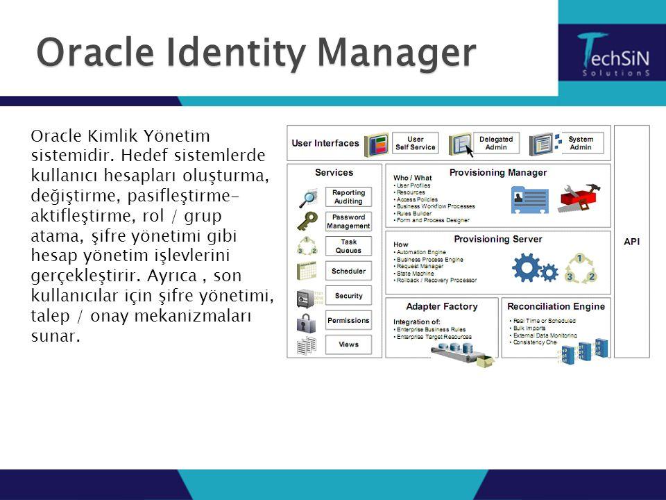 Oracle Identity Manager Oracle Kimlik Yönetim sistemidir.