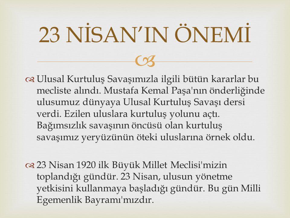   Mustafa Kemal Paşa Ulusal Kurtuluş Savaşı nı başlatmak için İstanbul'dan Samsun a 19 Mayıs 1919 günü geldi.