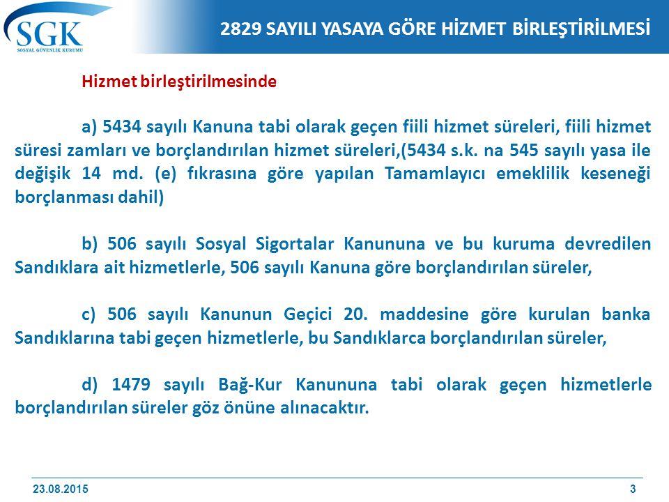 Hizmet birleştirilmesinde; a) 5434 sayılı Kanuna tabi olarak geçen fiili hizmet süreleri, fiili hizmet süresi zamları ve borçlandırılan hizmet süreler