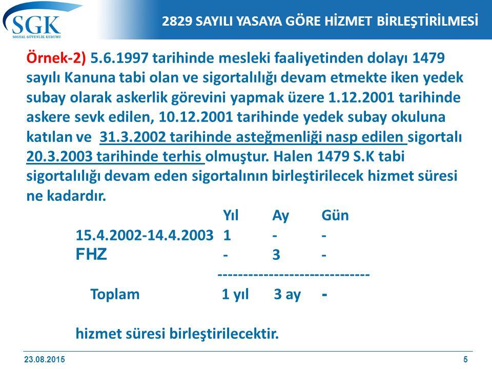 Örnek-2) 5.6.1997 tarihinde mesleki faaliyetinden dolayı 1479 sayılı Kanuna tabi olan ve sigortalılığı devam etmekte iken yedek subay olarak askerlik