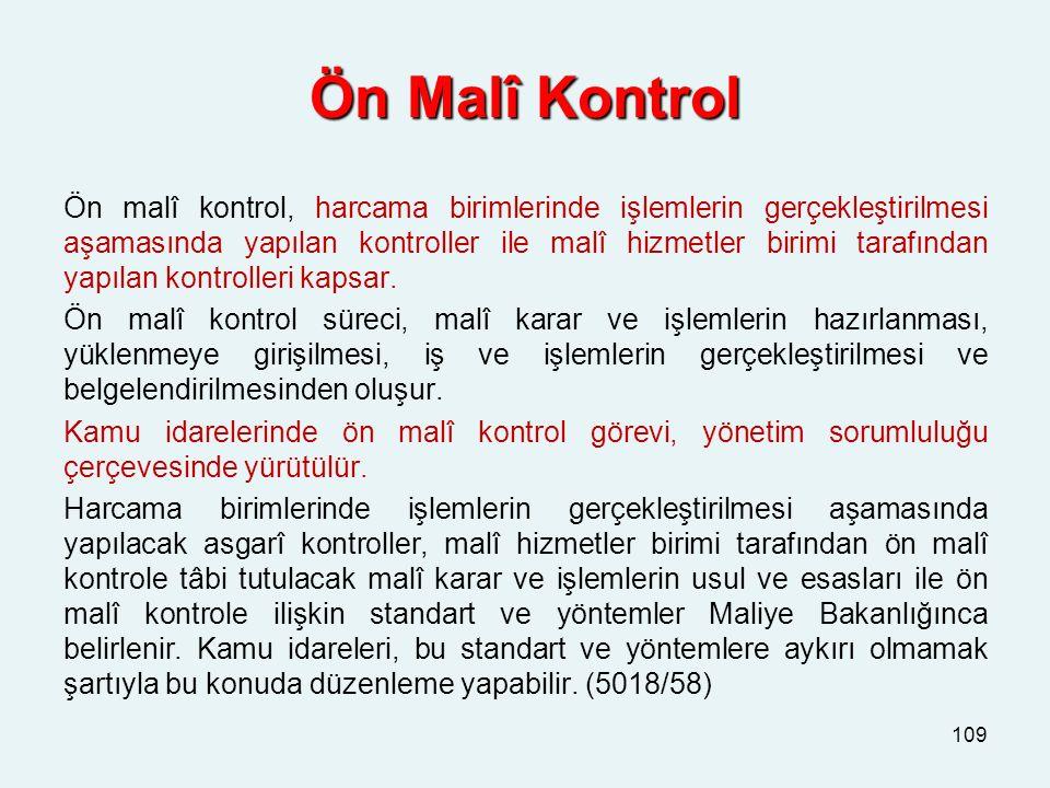 Ön Malî Kontrol Ön Malî Kontrol Ön malî kontrol, harcama birimlerinde işlemlerin gerçekleştirilmesi aşamasında yapılan kontroller ile malî hizmetler b