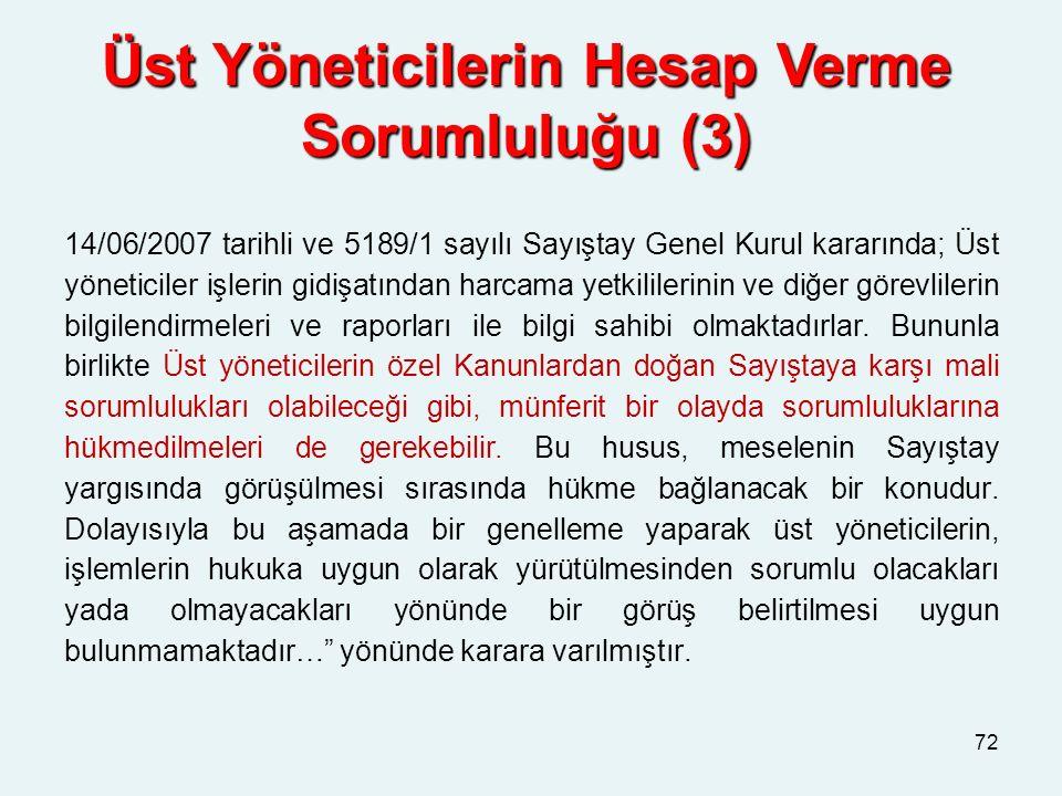 Üst Yöneticilerin Hesap Verme Sorumluluğu (3) 14/06/2007 tarihli ve 5189/1 sayılı Sayıştay Genel Kurul kararında; Üst yöneticiler işlerin gidişatından