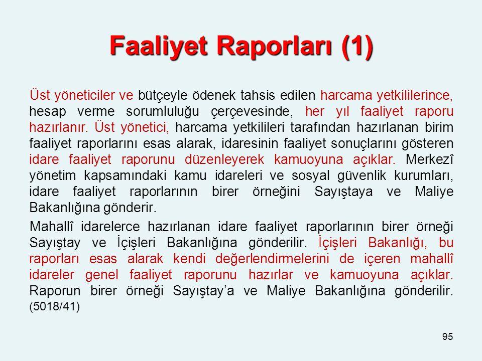 Faaliyet Raporları (1) Üst yöneticiler ve bütçeyle ödenek tahsis edilen harcama yetkililerince, hesap verme sorumluluğu çerçevesinde, her yıl faaliyet