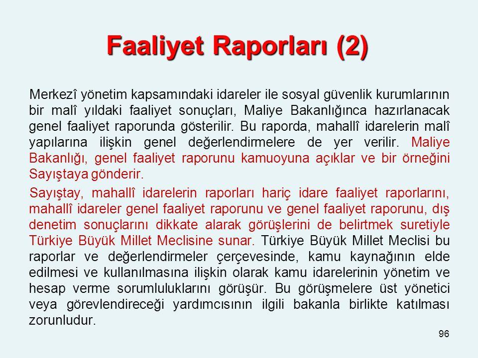 Faaliyet Raporları (2) Merkezî yönetim kapsamındaki idareler ile sosyal güvenlik kurumlarının bir malî yıldaki faaliyet sonuçları, Maliye Bakanlığınca