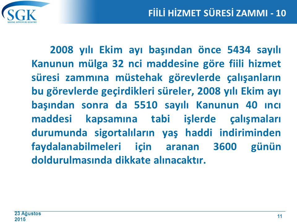 23 Ağustos 2015 2008 yılı Ekim ayı başından önce 5434 sayılı Kanunun mülga 32 nci maddesine göre fiili hizmet süresi zammına müstehak görevlerde çalış