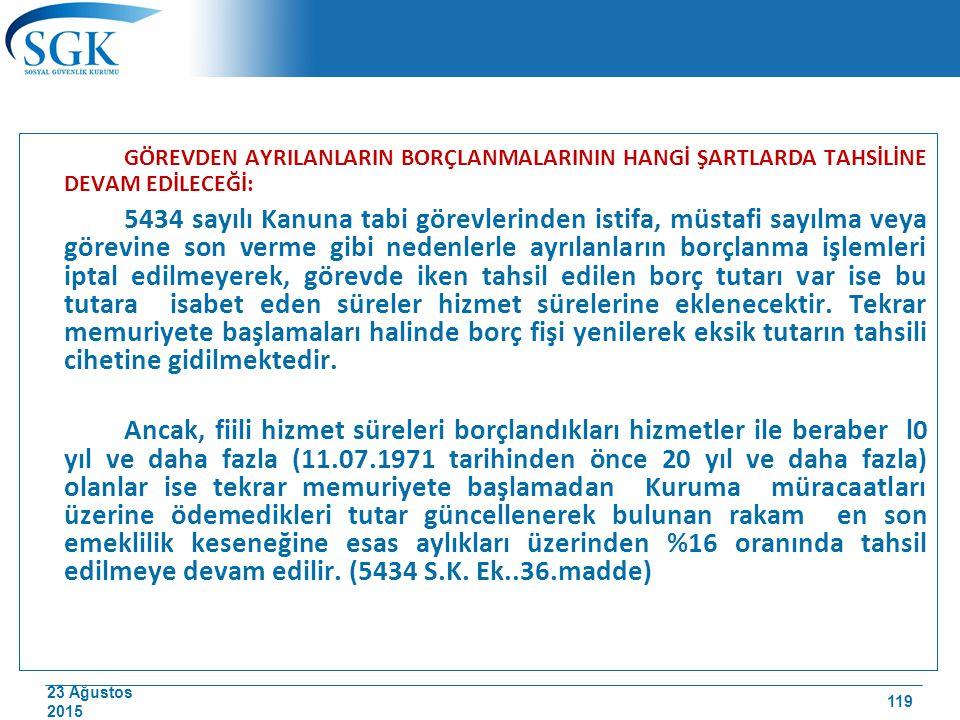 23 Ağustos 2015 GÖREVDEN AYRILANLARIN BORÇLANMALARININ HANGİ ŞARTLARDA TAHSİLİNE DEVAM EDİLECEĞİ: 5434 sayılı Kanuna tabi görevlerinden istifa, müstaf