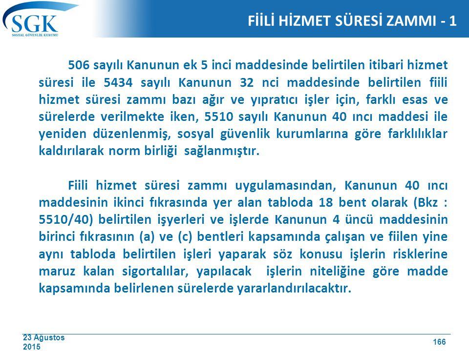 23 Ağustos 2015 FİİLİ HİZMET SÜRESİ ZAMMI - 1 506 sayılı Kanunun ek 5 inci maddesinde belirtilen itibari hizmet süresi ile 5434 sayılı Kanunun 32 nci